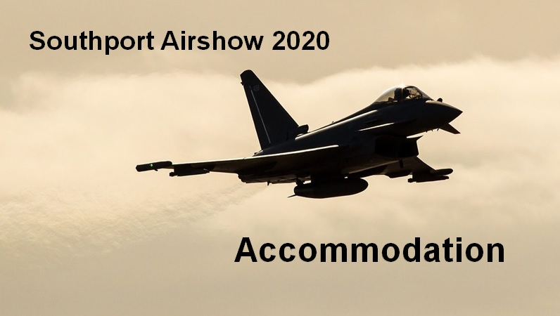Southport Airshow – 11th to 13th September 2020 Accommodation
